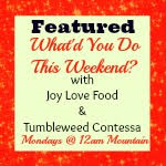 What'd You Do This Weekend Featured
