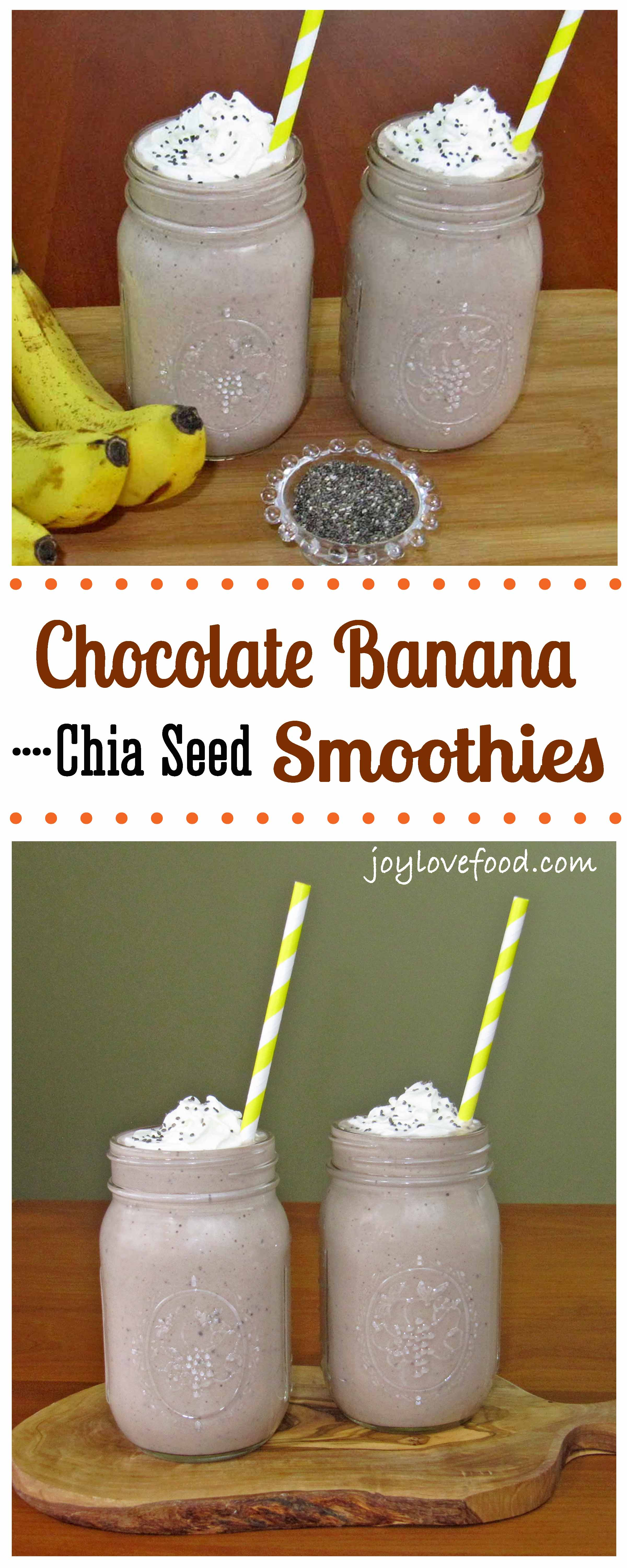 Chocolate Banana Chia Seed Smoothies - Joy Love Food