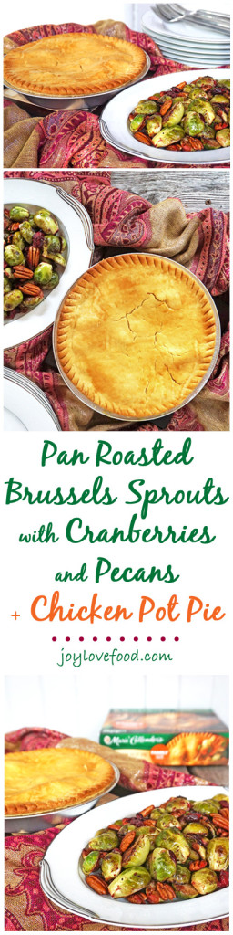 Pan Roasted Brussels Sprouts with Cranberries and Pecans along with a Marie Callender's Chicken Pot Pie is a delicious, wholesome and easy family dinner solution, perfect for the busy holiday season. #PotPiePlease #ad